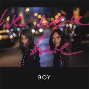 """Cover: Boy """"We Were Here"""""""